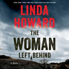 The Woman Left Behind by Linda Howard audiobook