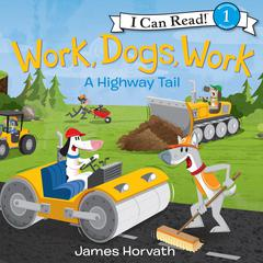 Work, Dogs, Work by James Horvath audiobook