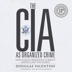 The CIA as Organized Crime by Douglas Valentine audiobook