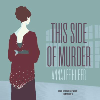 This Side of Murder by Anna Lee Huber audiobook