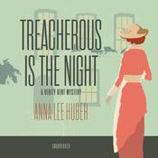 Treacherous Is the Night by  Anna Lee Huber audiobook