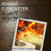 Clarity must Prevail by  Robert C. Brewster audiobook