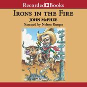 Irons in the Fire by  John McPhee audiobook
