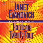Hardcore Twenty-Four by  Janet Evanovich audiobook