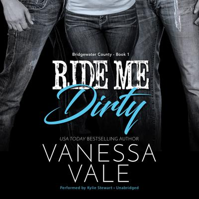 Ride Me Dirty by Vanessa Vale audiobook