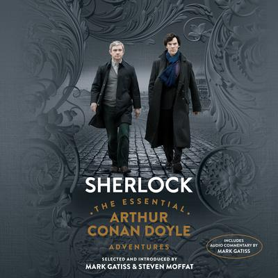 Sherlock: The Essential Arthur Conan Doyle Adventures by Arthur Conan Doyle audiobook