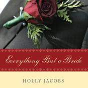 Everything But a Bride by  Holly Jacobs audiobook