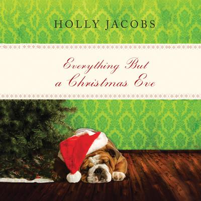 Everything But a Christmas Eve by Holly Jacobs audiobook