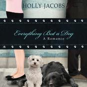 Everything But a Dog by  Holly Jacobs audiobook