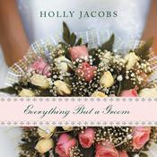 Everything But a Groom by  Holly Jacobs audiobook