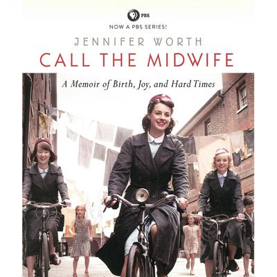 Call the Midwife by Jennifer Worth audiobook
