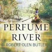 Perfume River by  Robert Olen Butler audiobook