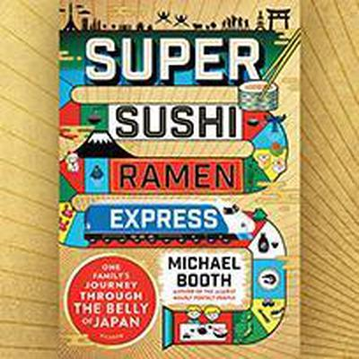 Super Sushi Ramen Express by Michael Booth audiobook