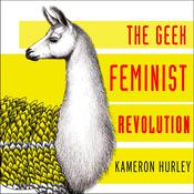The Geek Feminist Revolution by  Kameron Hurley audiobook