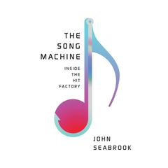 The Song Machine by John Seabrook audiobook