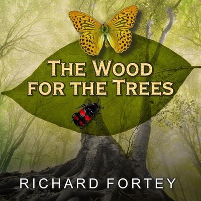 The Wood for the Trees by Richard Fortey audiobook