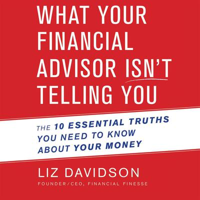 What Your Financial Advisor Isn't Telling You by Liz Davidson audiobook