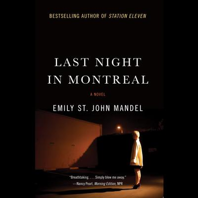 Last Night in Montreal by Emily St. John Mandel audiobook