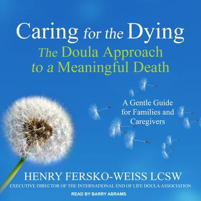 Caring for the Dying by Henry  Fersko-Weiss audiobook