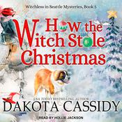 How the Witch Stole Christmas by  Dakota Cassidy audiobook