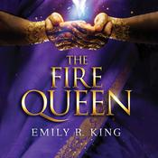 The Fire Queen by  Emily R. King audiobook