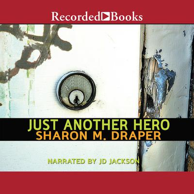 Just Another Hero by Sharon M. Draper audiobook