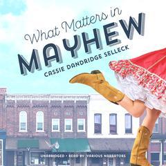 What Matters in Mayhew by Cassie Dandridge Selleck