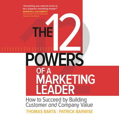 The 12 Powers of a Marketing Leader by Thomas Barta audiobook
