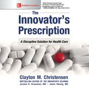 The Innovator's Prescription by  Clayton M. Christensen audiobook