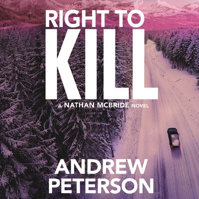 Right to Kill by Andrew Peterson audiobook