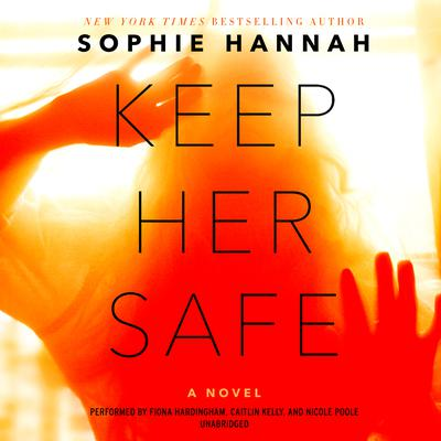 Keep Her Safe by Sophie Hannah audiobook