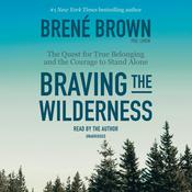 Braving the Wilderness by  Brené Brown PhD, LMSW audiobook