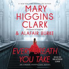 Every Breath You Take by Alafair Burke, Mary Higgins Clark