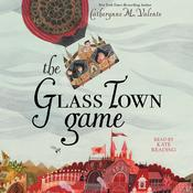 The Glass Town Game by  Catherynne M. Valente audiobook