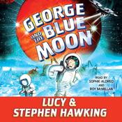 George and the Blue Moon by  Lucy Hawking audiobook