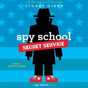Spy School Secret Service by  Stuart Gibbs audiobook