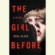 The Girl Before by  Rena Olsen audiobook