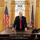 You Can't Spell America Without Me by Kurt Anderson, Alec Baldwin