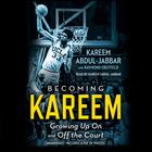 Becoming Kareem by Raymond Obstfeld, Kareem Abdul-Jabbar