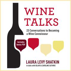 Wine Talks by Laura Levy Shatkin audiobook