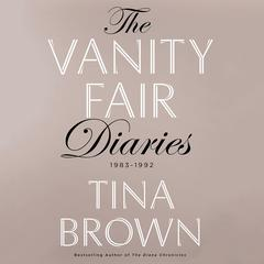 The Vanity Fair Diaries by Tina Brown audiobook