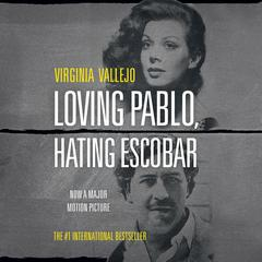 Loving Pablo, Hating Escobar by Virginia Vallejo audiobook