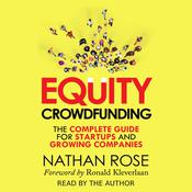 Equity Crowdfunding: The Complete Guide For Startups And Growing Companies by  Nathan Rose audiobook