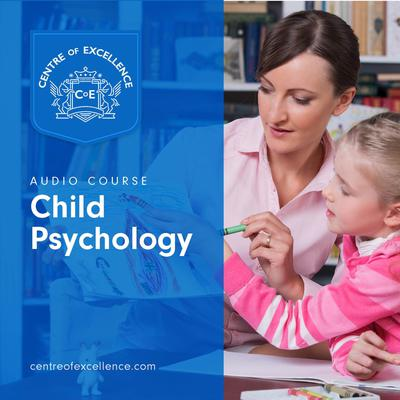Child Psychology  by Centre of Excellence audiobook
