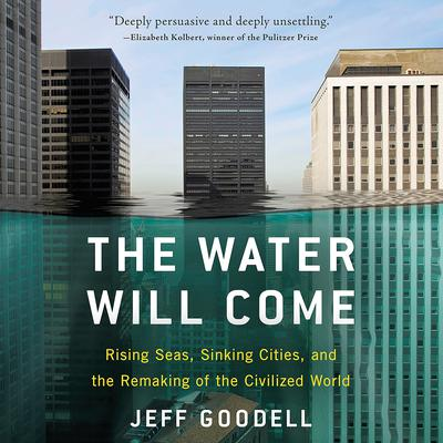 The Water Will Come by Jeff Goodell audiobook