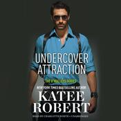 Undercover Attraction by  Katee Robert audiobook
