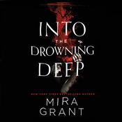 Into the Drowning Deep by  Mira Grant audiobook