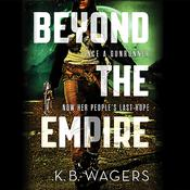 Beyond the Empire by  K. B. Wagers audiobook
