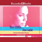 Too Little, Too Late by  Victoria Christopher Murray audiobook