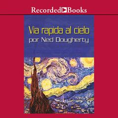 via rapida al cielo (Fast Lane to Heaven) by Ned Dougherty audiobook